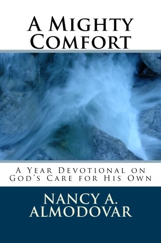 A Mighty Comfort: The One-Year Devotional on Assurance: Nancy A. Almodovar