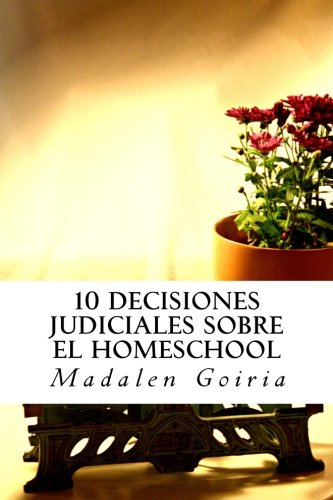 9781493761821: 10 decisiones judiciales sobre el homeschool
