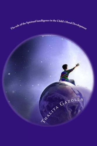 9781493763474: The role of the Spiritual Intelligence in the Child's Moral Development
