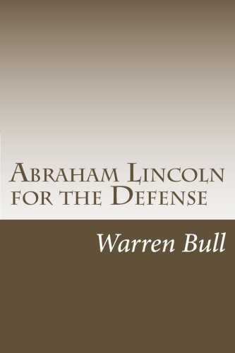 9781493767090: Abraham Lincoln for the Defense