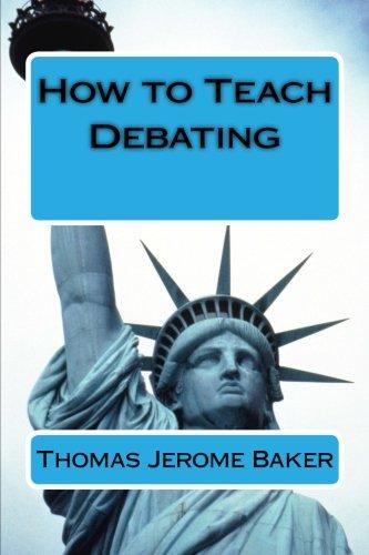 9781493767809: How to Teach Debating: Theory & Practical Handbook for the Non-Native Teacher,Debate Coach & International English Language Learner Worldwide