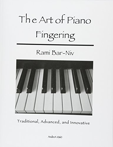 9781493768714: The Art of Piano Fingering: Traditional, Advanced, and Innovative: Letter-Size Trim