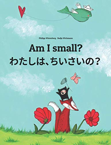 9781493769711: Am I small? Watashi, chisai?: Children's Picture Book English-Japanese (Bilingual Edition)