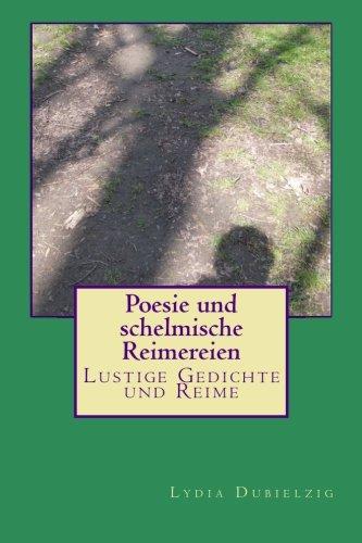 9781493769971: Poesie und schelmische Reimereien: Lustige Gedichte und Reime
