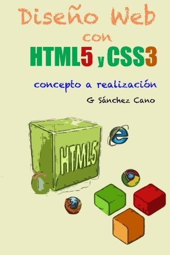 Diseno Web Con Html5 y Css3: de: G Sanchez Cano