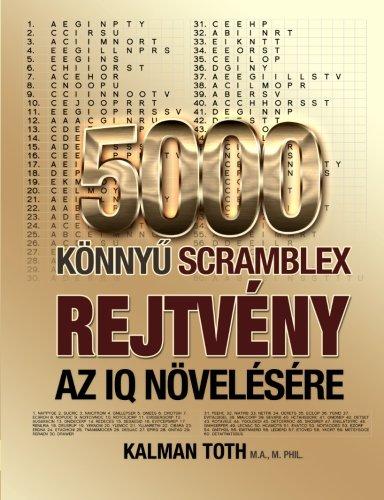 9781493774005: 5000 Konnyu Scramblex Rejtveny Az IQ Novelesere (HUNGARIAN IQ BOOST PUZZLES) (Hungarian Edition)