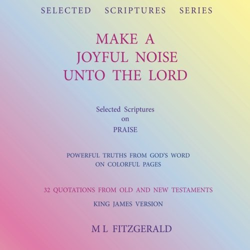 Make a Joyful Noise Unto the Lord: Fitzgerald, M. L.