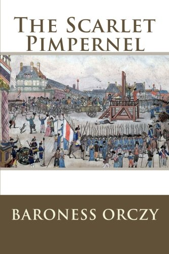 The Scarlet Pimpernel: Baroness Orczy