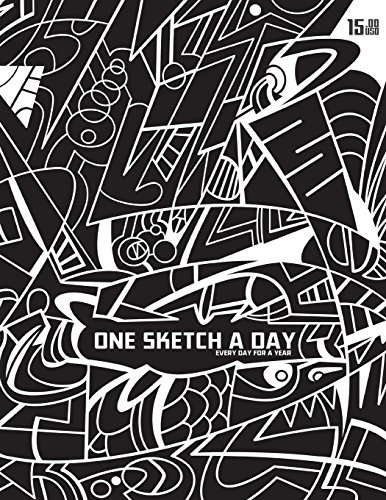 9781493777518: One Sketch A Day Every Day For A Year: A Daily Sketch Journal