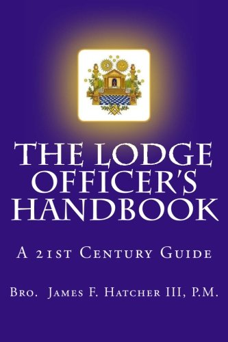 9781493777631: The Lodge Officer's Handbook: For the 21st Century Masonic Officer