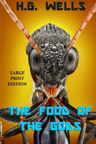 9781493777761: The Food of the Gods - Large Print Edition