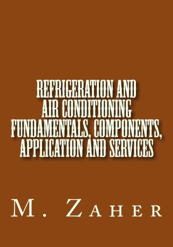 Refrigeration and Air Conditioning Fundamentals, Components, Application and Ser