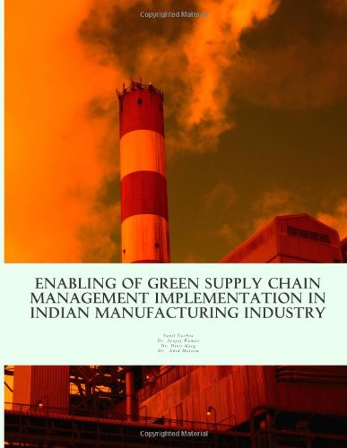Enabling of Green Supply Chain Management Implementation: Luthra, MR Sunil