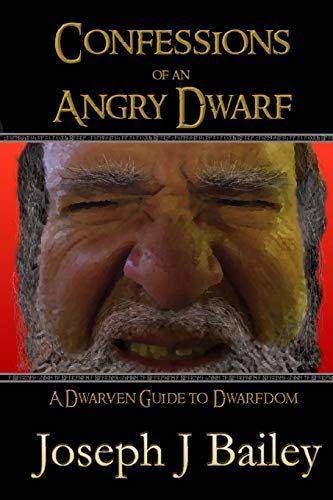 9781493779697: Confessions of an Angry Dwarf: A Dwarven Guide to Dwarfdom: 4 (Exceptional Advice for Adventurers Everywhere (EA'AE))