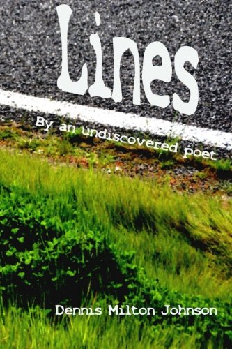 Lines by an undiscovered poet: Dennis Johnson