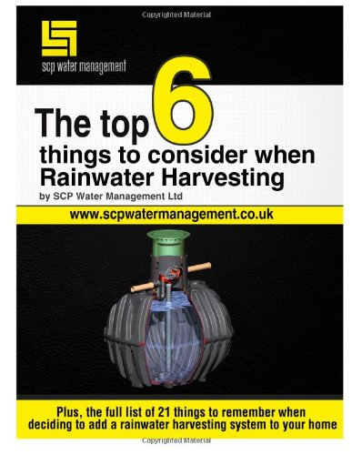 9781493787678: Top 6 Things to Consider when Rainwater Harvesting: Learn how to do Rainwater Harvesting the Right Way