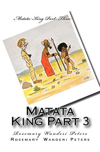 Matata King Part 3: Peters, Rosemary Wanderi