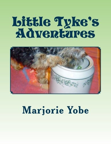 9781493793495: Little Tyke's Adventures: A Heartwarming Yorkie Puppy Story