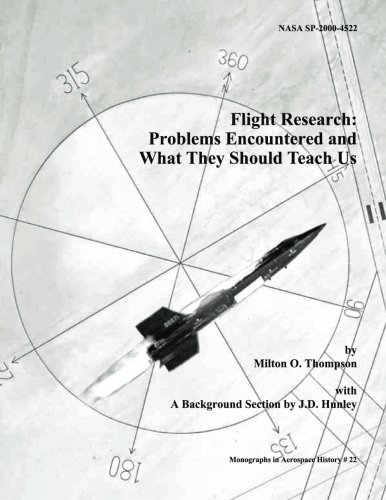Flight Research: Problems Encountered and What They Should Teach Us (The NASA History Series): ...