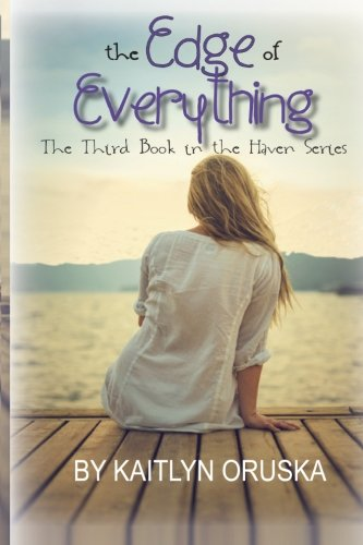 9781493794416: The Edge of Everything (The Haven Series) (Volume 3)