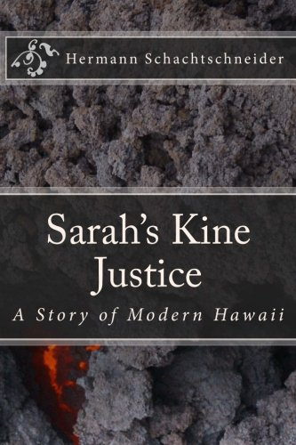 9781493796526: Sarah's Kine Justice, A Story of Modern Hawaii