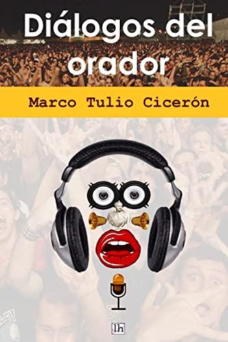 Dialogos del Orador (Paperback): Marcus Tullius Cicero,