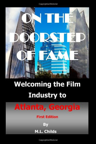 9781493797691: On The Doorstep of Fame: Welcoming the Film Industry to Atlanta, Georgia