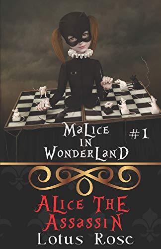 Malice in Wonderland #1: Alice the Assassin: Rose, Lotus