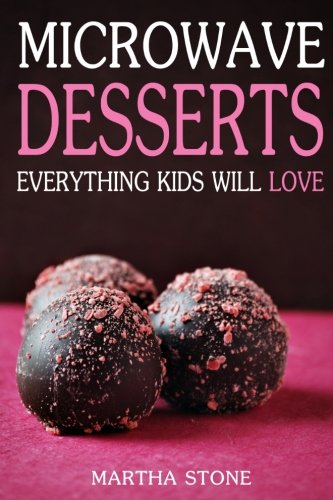 9781493799503: Microwave Desserts: Everything Kids Will Love