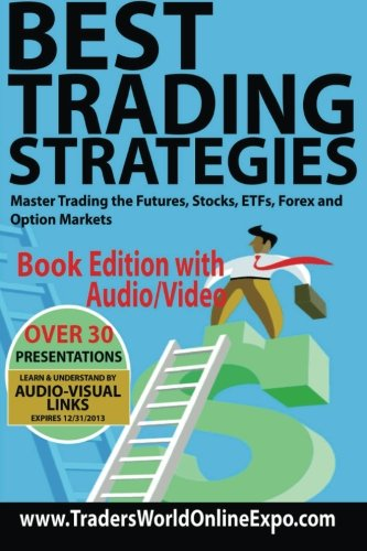 9781493799572: Best Trading Strategies: Master Trading the Futures, Stocks, ETFs, Forex and Option Markets (Traders World Online Expo Books) (Volume 3)