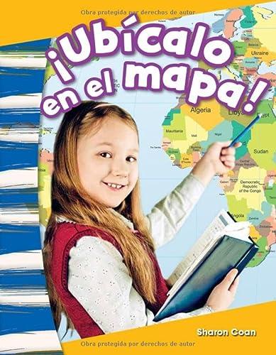 9781493804320: ¡Ubícalo en el mapa! (Map It!) (Spanish Version) (Social Studies Readers : Content and Literacy) (Spanish Edition)