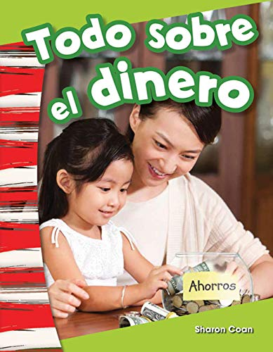 9781493804344: Todo sobre el dinero (All About Money) (Spanish Version) (Social Studies Readers : Content and Literacy) (Spanish Edition)