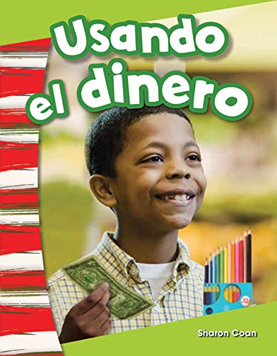 9781493804351: Usando el dinero (Using Money) (Spanish Version) (Social Studies Readers : Content and Literacy) (Spanish Edition)
