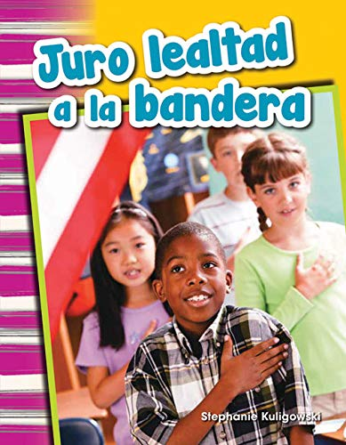 9781493804801: Juro lealtad a la bandera (I Pledge Allegiance to the Flag) (Spanish Version) (Social Studies Readers : Content and Literacy) (Spanish Edition)