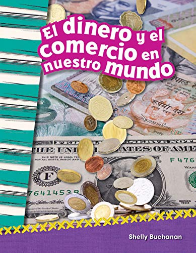 9781493805471: El dinero y el comercio en nuestro mundo (Money and Trade in Our World) (Spanish Version) (Social Studies Readers : Content and Literacy) (Spanish Edition)