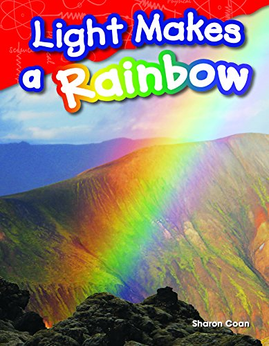 9781493811533: Light Makes a Rainbow (Library Bound) (Science Readers: Content and Literacy)