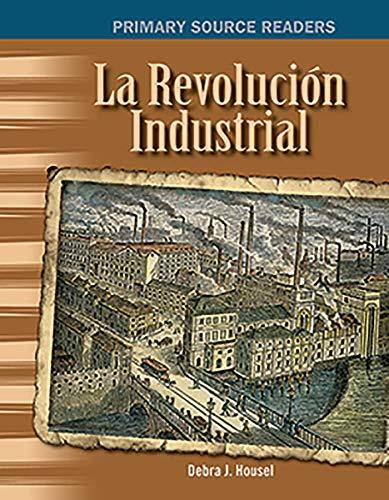 Revolucion Industrial (Industrial Revolution) (Spanish Version) (the: Debra Housel