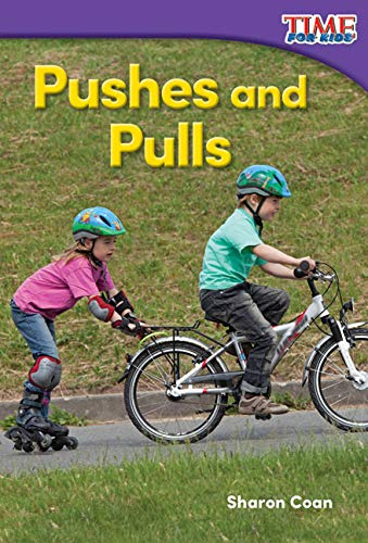 9781493820528: Pushes and Pulls (TIME FOR KIDS® Nonfiction Readers)