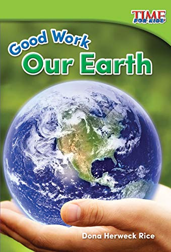 9781493821402: Good Work: Our Earth (TIME FOR KIDS® Nonfiction Readers)