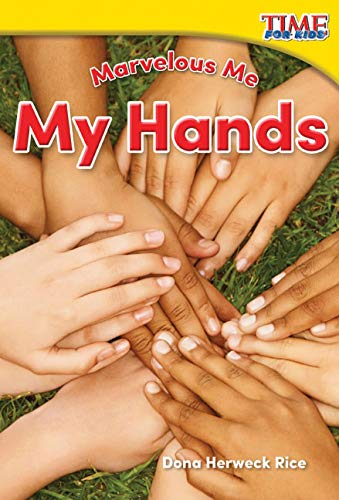 Marvelous Me: My Hands (Foundations Plus) (Time for Kids Nonfiction Readers): Dona Rice