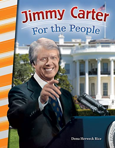 Jimmy Carter: For the People (Social Studies Readers): Dona Herweck Rice