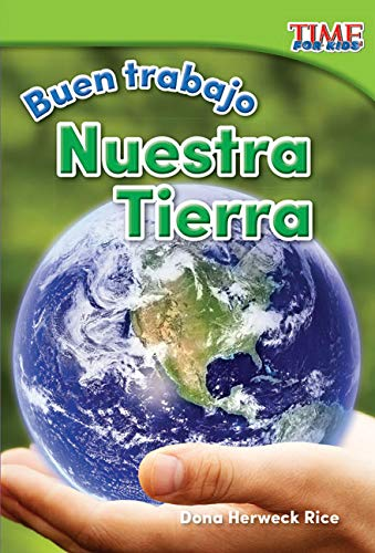 9781493830213: Buen Trabajo: Nuestra Tierra (Good Work: Our Earth) (Spanish Version) (Foundations Plus) (Buen Trabajo / Good Work: Time for Kids Nonfiction Readers)
