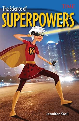 The Science of Superpowers: Jennifer L Kroll