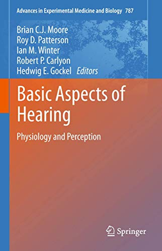 9781493900183: Basic Aspects of Hearing: Physiology and Perception (Advances in Experimental Medicine and Biology)