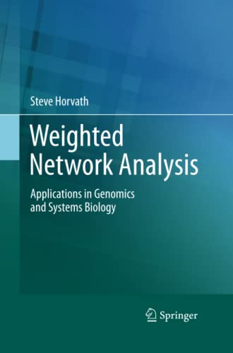 9781493900220: Weighted Network Analysis: Applications in Genomics and Systems Biology