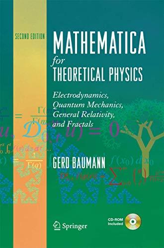 Mathematica for Theoretical Physics: Electrodynamics, Quantum Mechanics, General Relativity, and ...