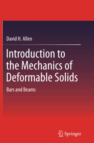 Introduction to the Mechanics of Deformable Solids.: DAVID H. ALLEN