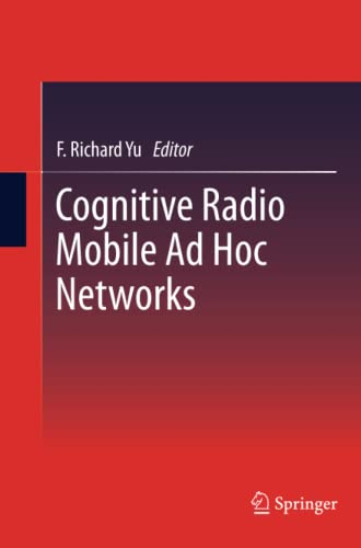 9781493900879: Cognitive Radio Mobile Ad Hoc Networks