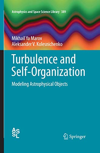 9781493901067: Turbulence and Self-Organization: Modeling Astrophysical Objects (Astrophysics and Space Science Library)