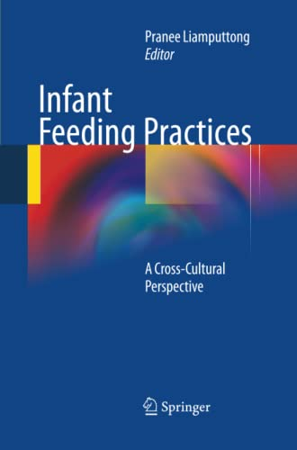 Infant Feeding Practices. A Cross-Cultural Perspective: PRANEE LIAMPUTTONG